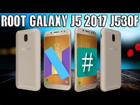 ROOT GALAXY J5 2017 ROOT J530F ANDROID 7