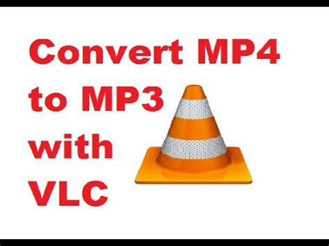 How To Convert MP4 to MP3 with VLC Media Player - YouTube